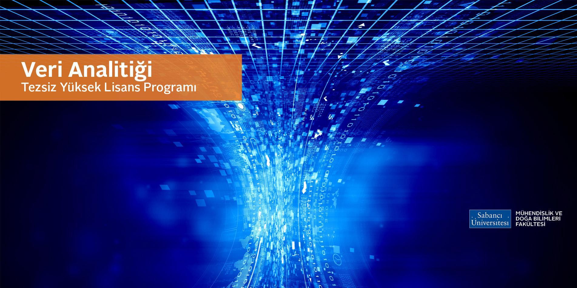 Veri Analitiği Tezsiz Yüksek Lisans Programı Tanıtım Toplantısı - 05 Temmuz 2017 Etkinlik Afişi