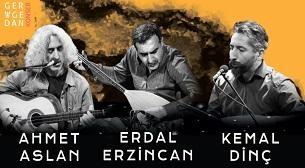 Ahmet Aslan - Erdal Erzincan - Kemal Dinç  Etkinlik Afişi