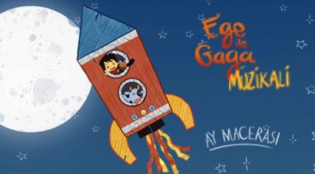 Ege ile Gaga Müzikali Etkinlik Afişi