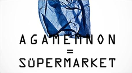Agamemnon = Süpermarket Etkinlik Afişi