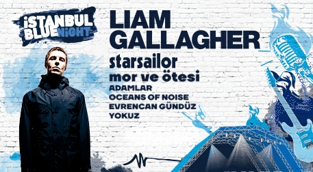 İstanbul Blue Night Presents: Liam Gallagher  Etkinlik Afişi