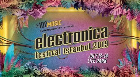 Electronica Festival Istanbul 2019 Cumartesi presented by %100 Music  Etkinlik Afişi